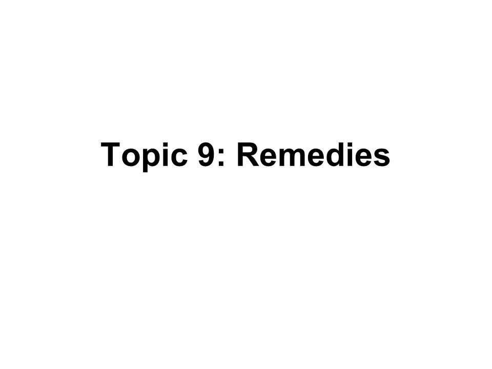 Topic 9: Remedies