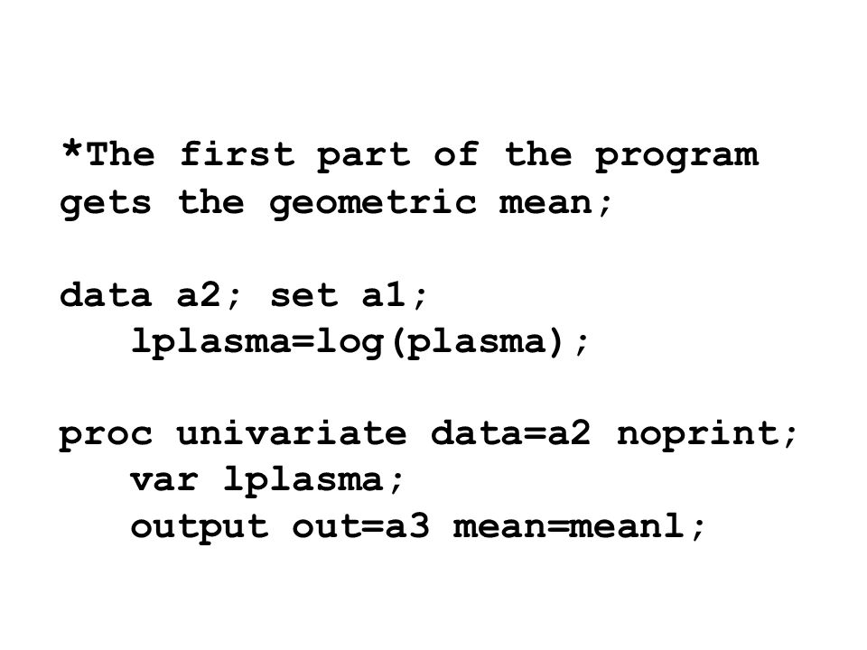 *The first part of the program gets the geometric mean;