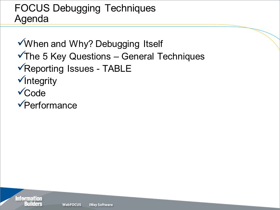 FOCUS Debugging Techniques Agenda