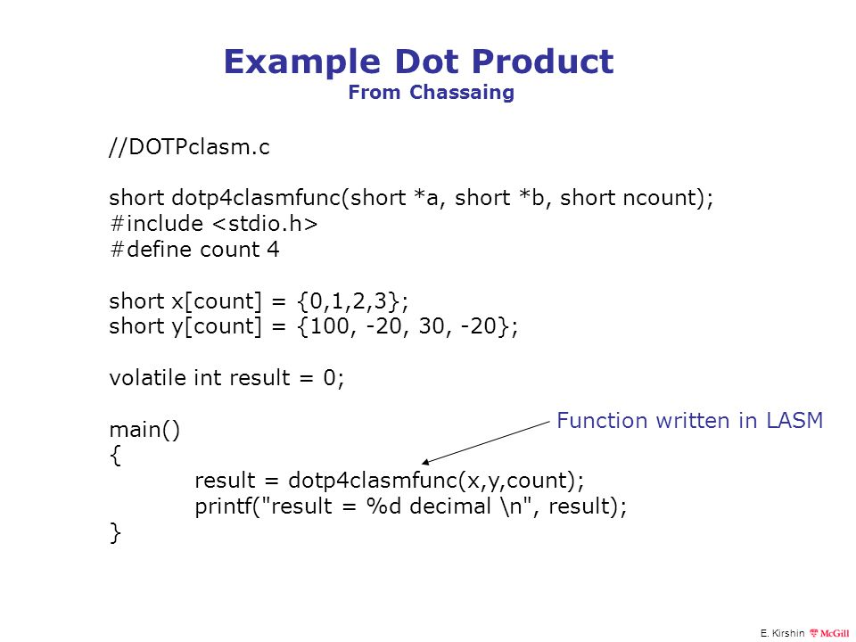 Example Dot Product //DOTPclasm.c