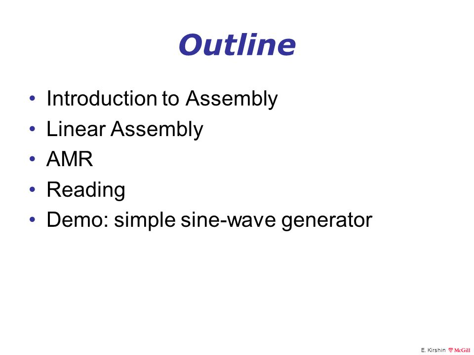 Outline Introduction to Assembly Linear Assembly AMR Reading