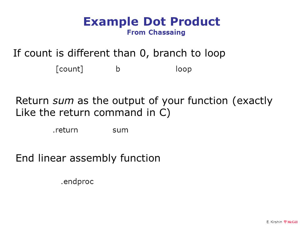 Example Dot Product If count is different than 0, branch to loop