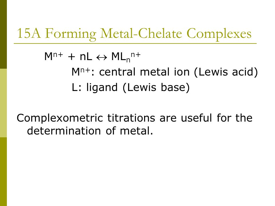 15A Forming Metal-Chelate Complexes