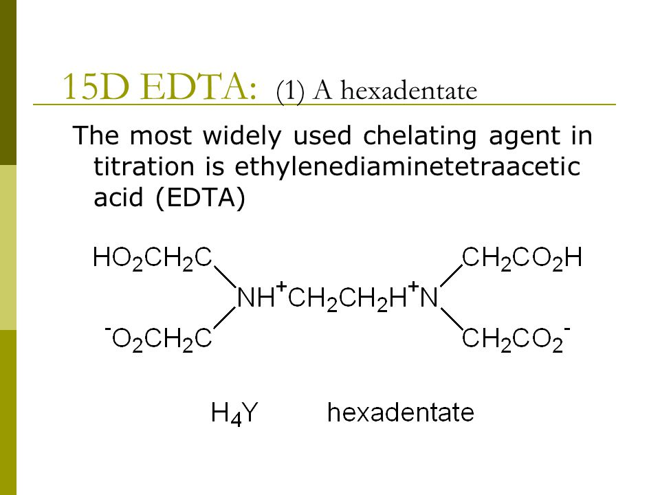 15D EDTA: (1) A hexadentate