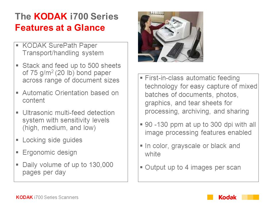 The KODAK i700 Series Features at a Glance