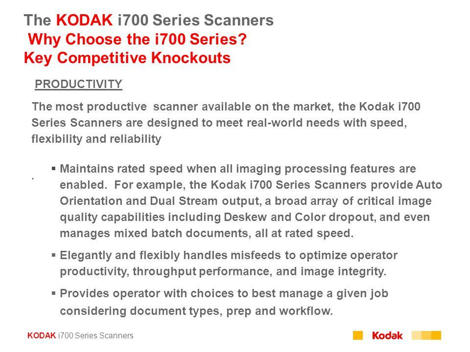 The KODAK i700 Series Scanners Why Choose the i700 Series