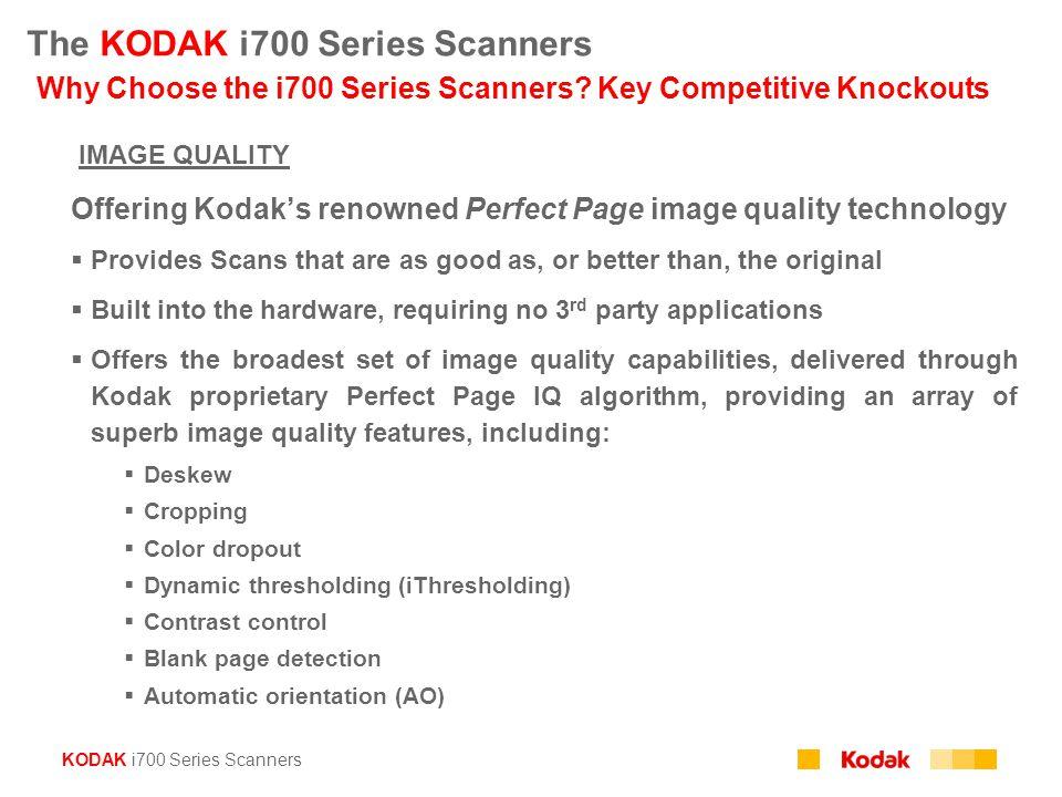 The KODAK i700 Series Scanners Why Choose the i700 Series Scanners