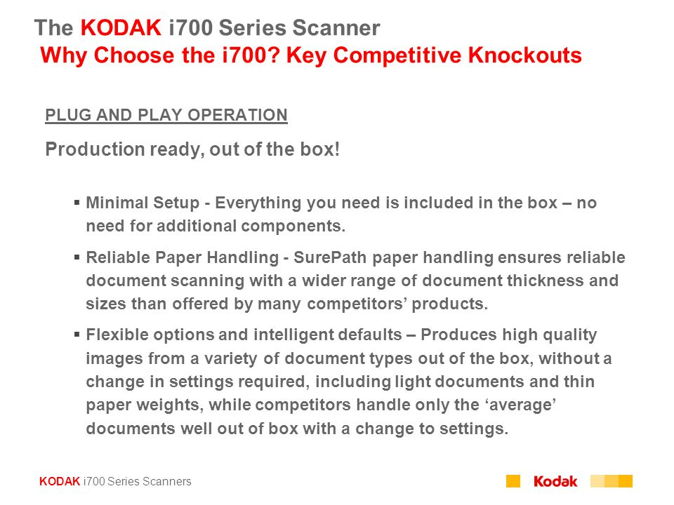The KODAK i700 Series Scanner Why Choose the i700
