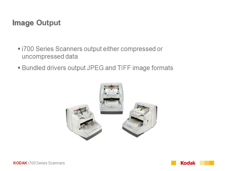 Image Output i700 Series Scanners output either compressed or uncompressed data. Bundled drivers output JPEG and TIFF image formats.