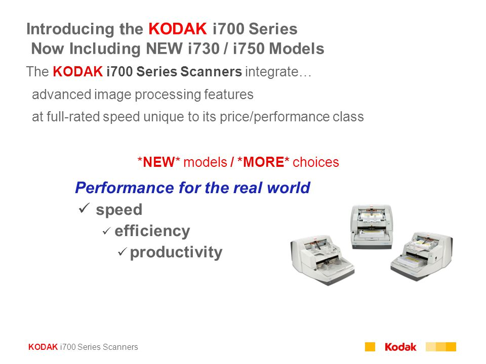 Introducing the KODAK i700 Series Now Including NEW i730 / i750 Models