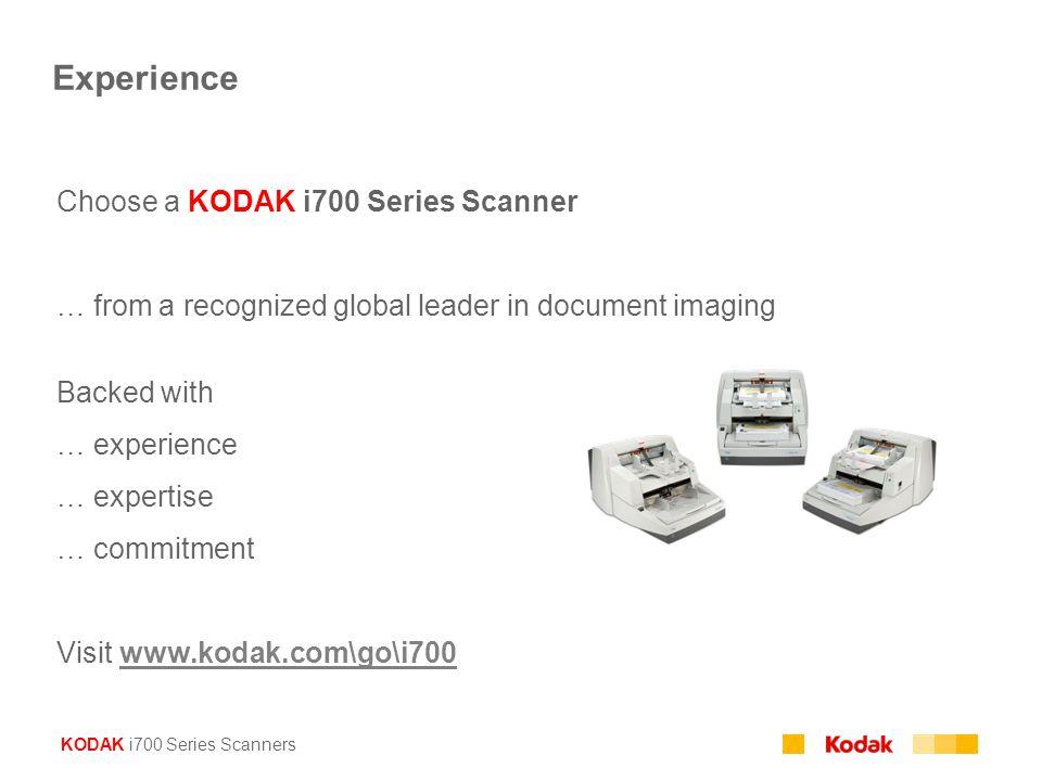 Experience Choose a KODAK i700 Series Scanner