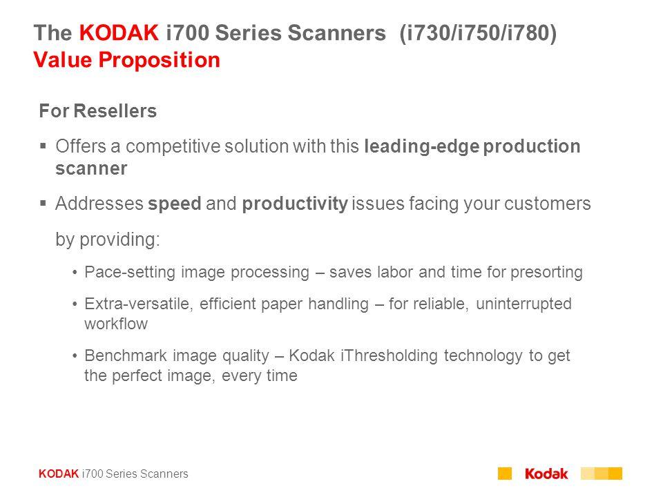 The KODAK i700 Series Scanners (i730/i750/i780) Value Proposition