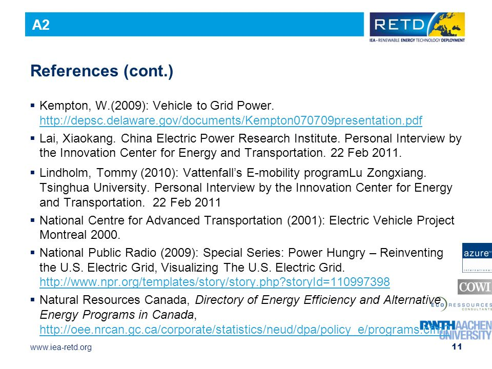 A2 References (cont.) Kempton, W.(2009): Vehicle to Grid Power. http://depsc.delaware.gov/documents/Kempton070709presentation.pdf.