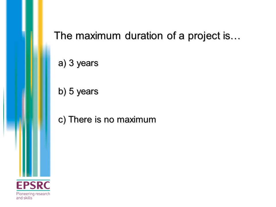 The maximum duration of a project is…