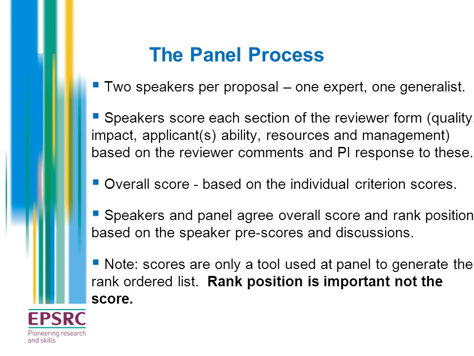 The Panel Process Two speakers per proposal – one expert, one generalist.