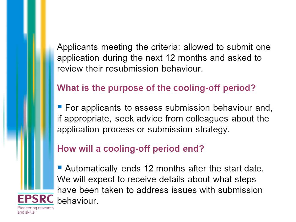 Applicants meeting the criteria: allowed to submit one application during the next 12 months and asked to review their resubmission behaviour.