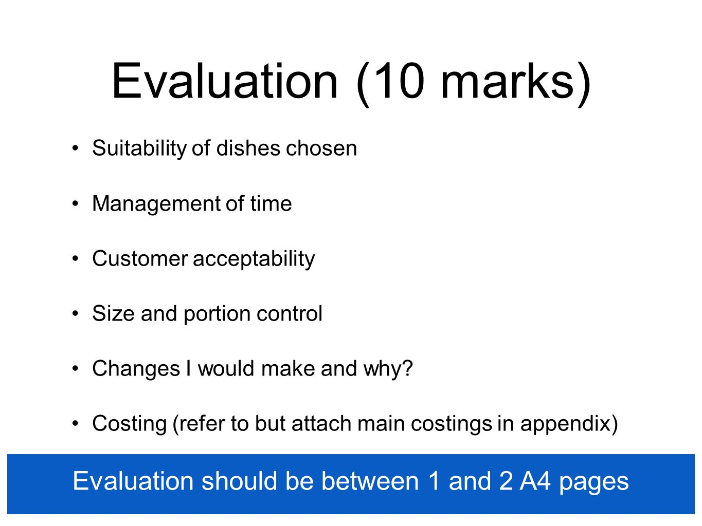 Evaluation should be between 1 and 2 A4 pages