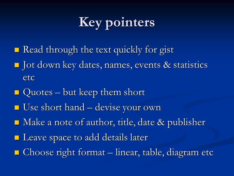 Key pointers Read through the text quickly for gist