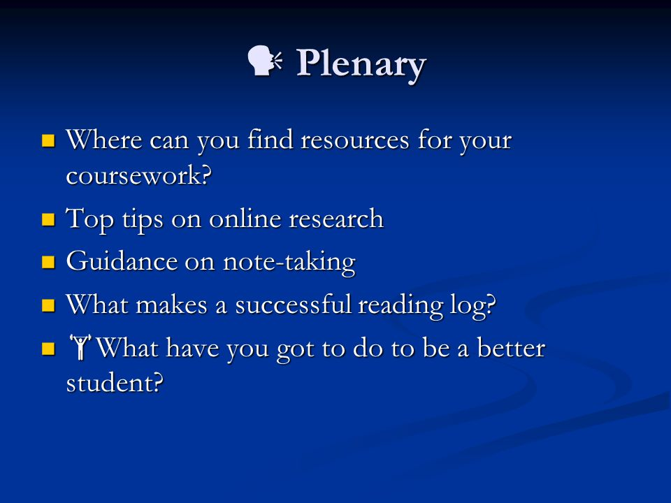  Plenary Where can you find resources for your coursework