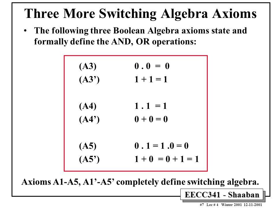 Three More Switching Algebra Axioms