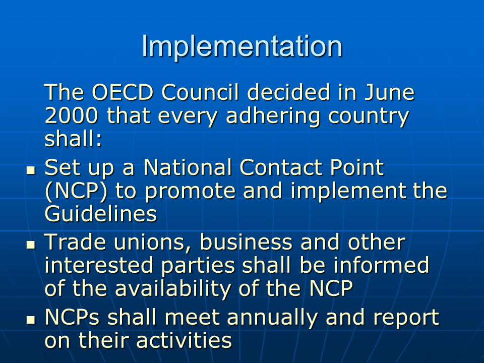 Implementation The OECD Council decided in June 2000 that every adhering country shall: