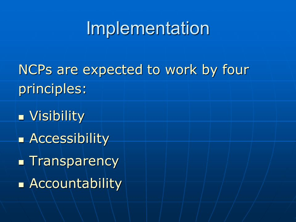 Implementation NCPs are expected to work by four principles: