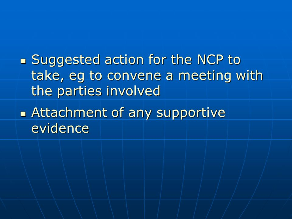 Suggested action for the NCP to take, eg to convene a meeting with the parties involved