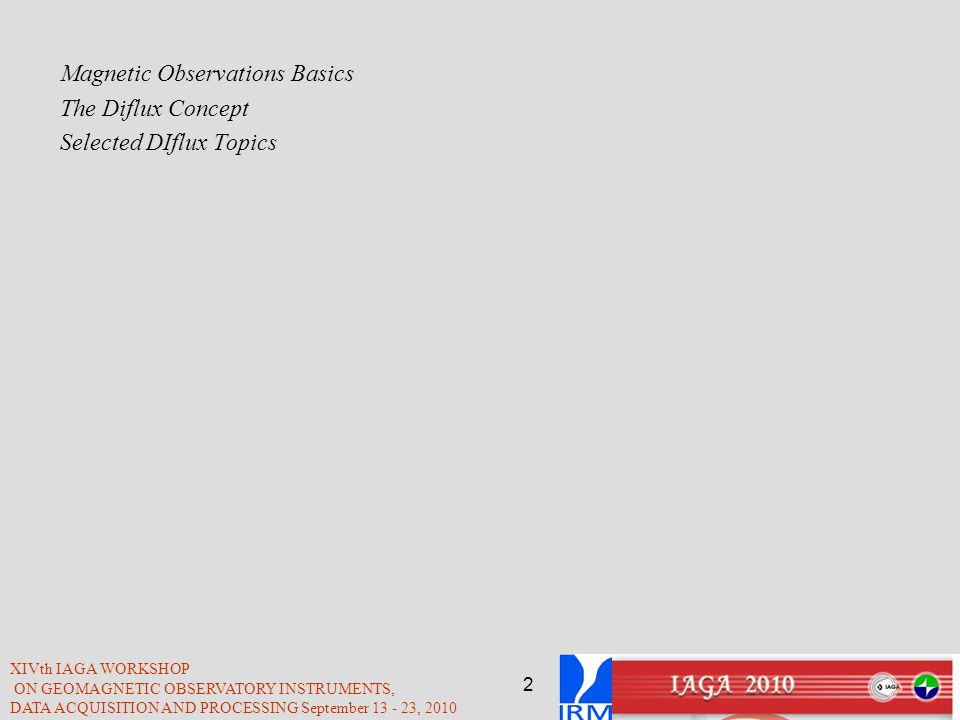 Magnetic Observations Basics The Diflux Concept Selected DIflux Topics