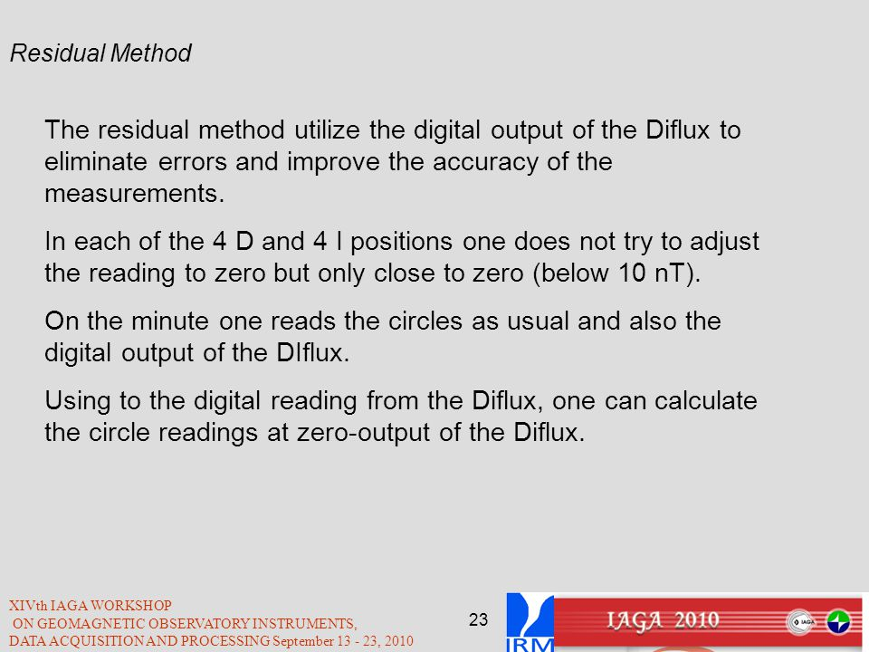 Residual Method The residual method utilize the digital output of the Diflux to eliminate errors and improve the accuracy of the measurements.