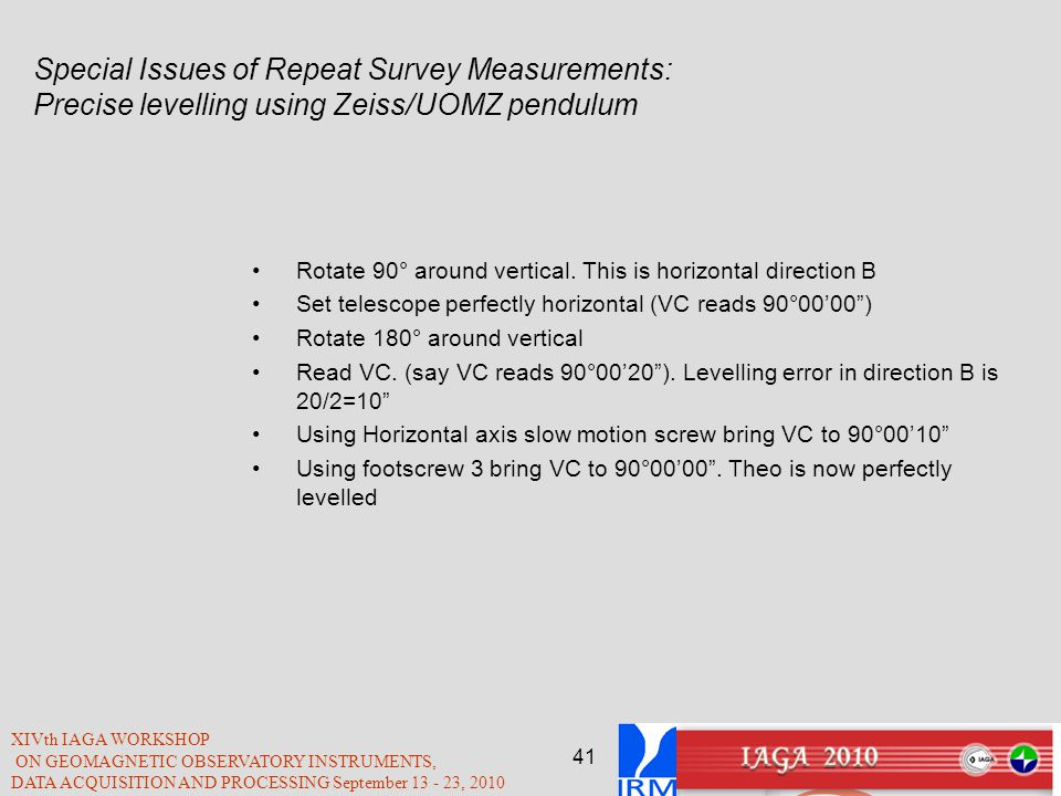 Special Issues of Repeat Survey Measurements: Precise levelling using Zeiss/UOMZ pendulum