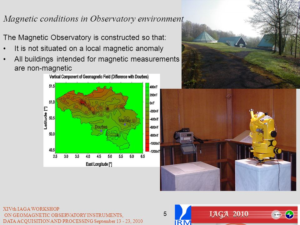 Magnetic conditions in Observatory environment
