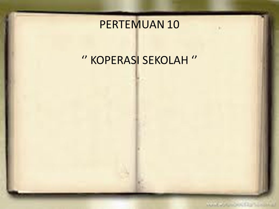 PERTEMUAN 10 '' KOPERASI SEKOLAH ''