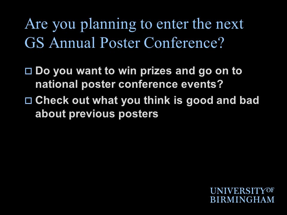 Are you planning to enter the next GS Annual Poster Conference