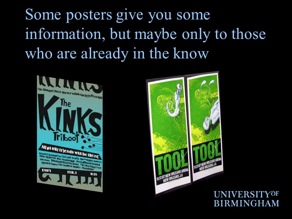 Some posters give you some information, but maybe only to those who are already in the know