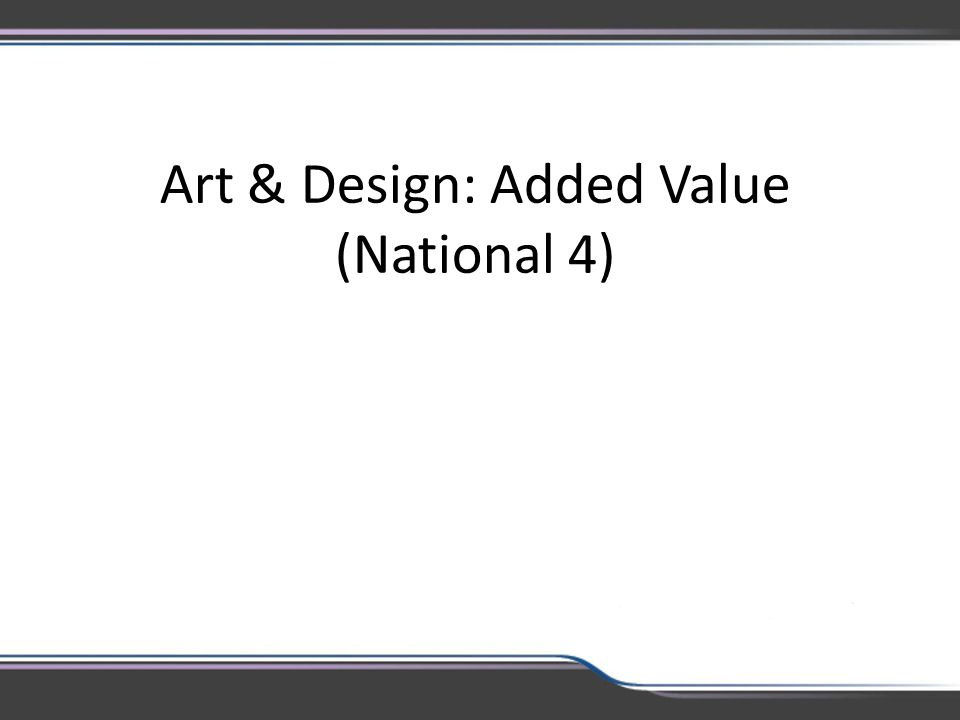 Art & Design: Added Value (National 4)