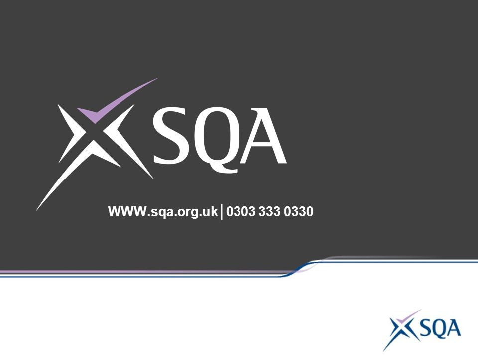 WWW.sqa.org.uk│0303 333 0330 .