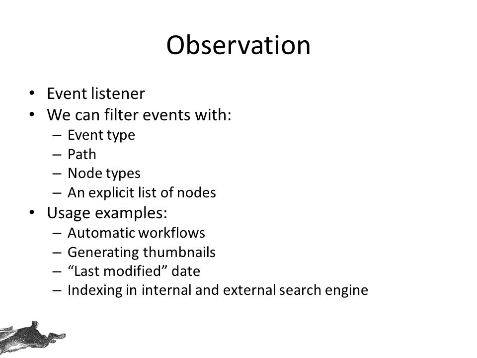 Observation Event listener We can filter events with: Usage examples: