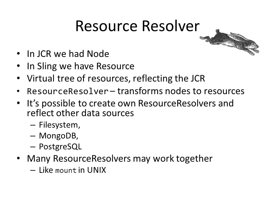 Resource Resolver In JCR we had Node In Sling we have Resource