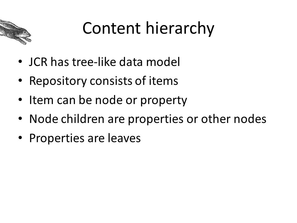 Content hierarchy JCR has tree-like data model