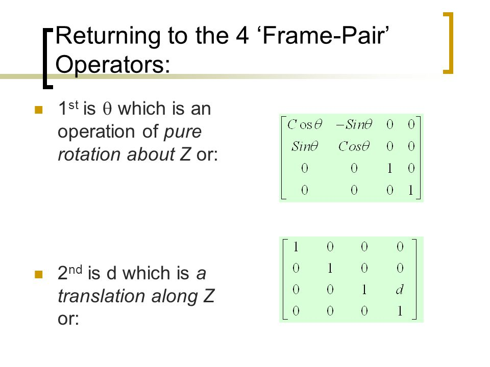 Returning to the 4 'Frame-Pair' Operators:
