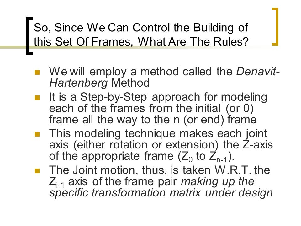 So, Since We Can Control the Building of this Set Of Frames, What Are The Rules