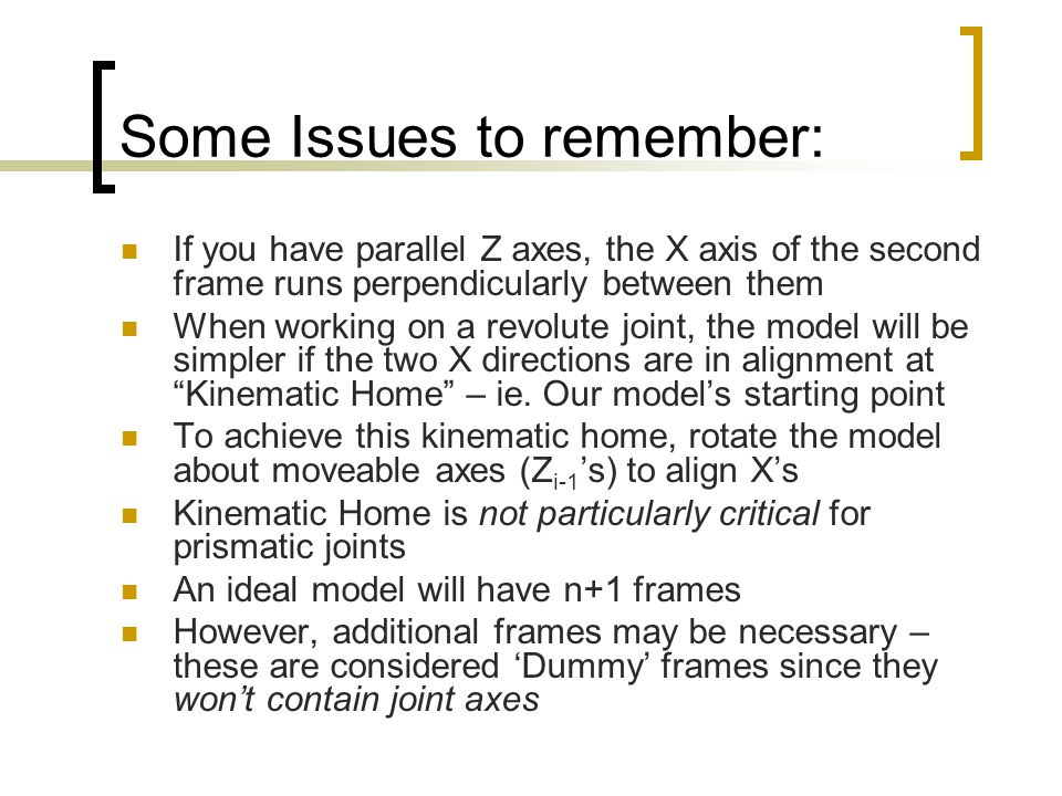 Some Issues to remember:
