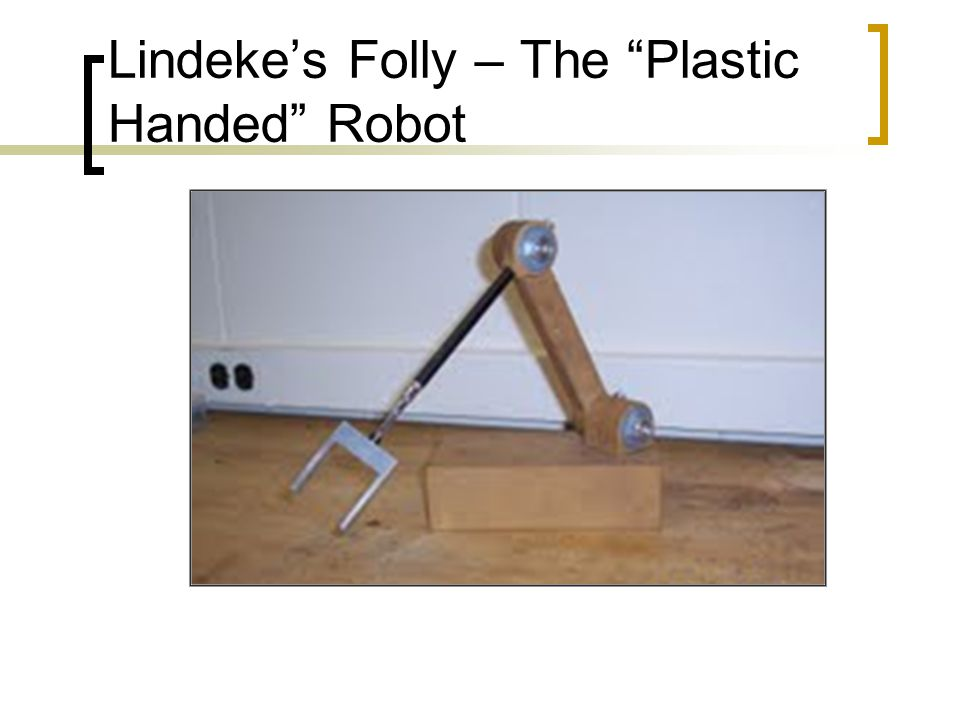 Lindeke's Folly – The Plastic Handed Robot