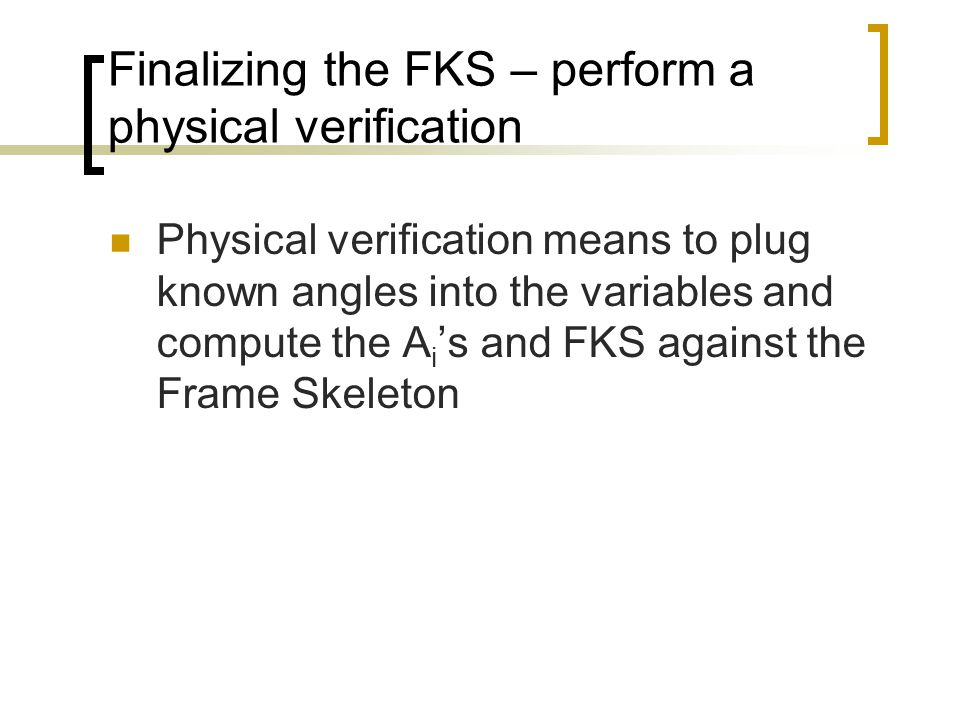 Finalizing the FKS – perform a physical verification