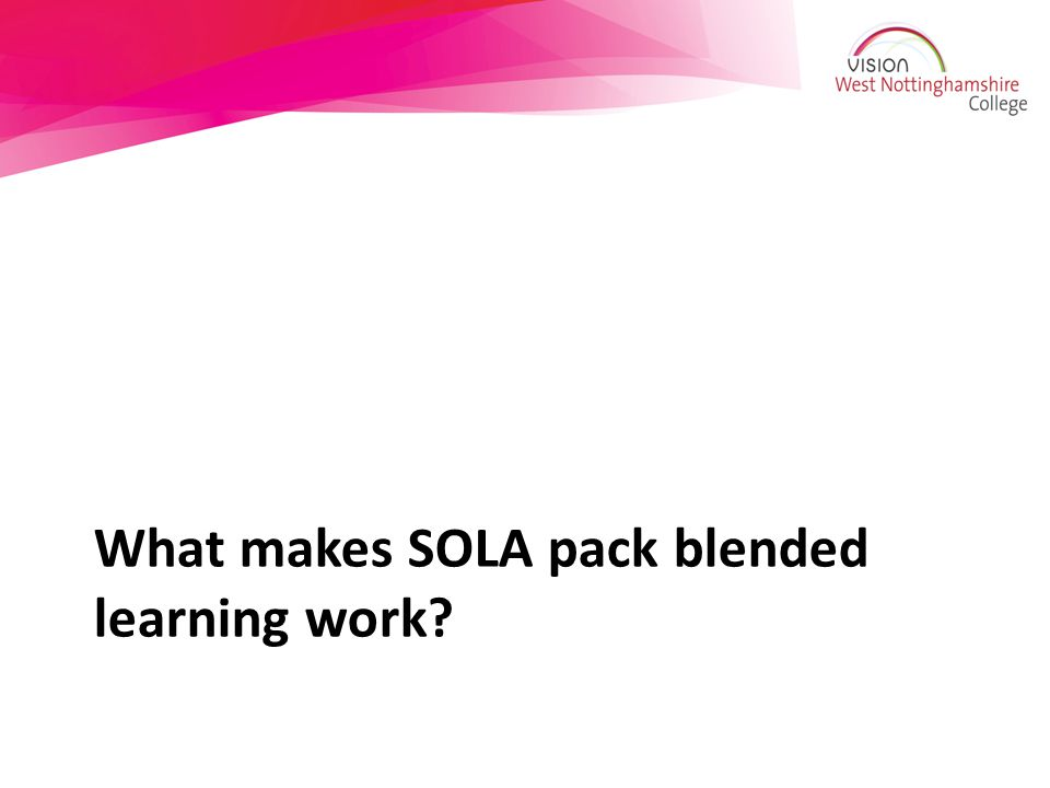 What makes SOLA pack blended learning work
