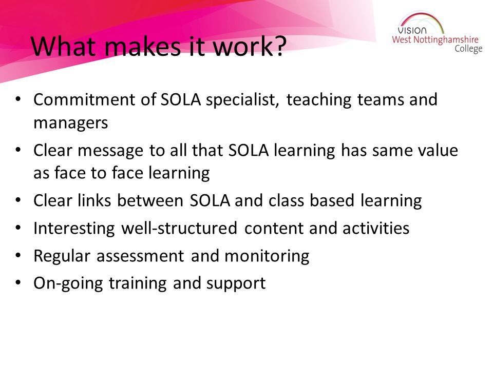 What makes it work Commitment of SOLA specialist, teaching teams and managers.