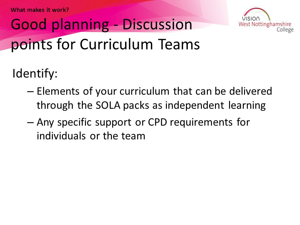 What makes it work Good planning - Discussion points for Curriculum Teams