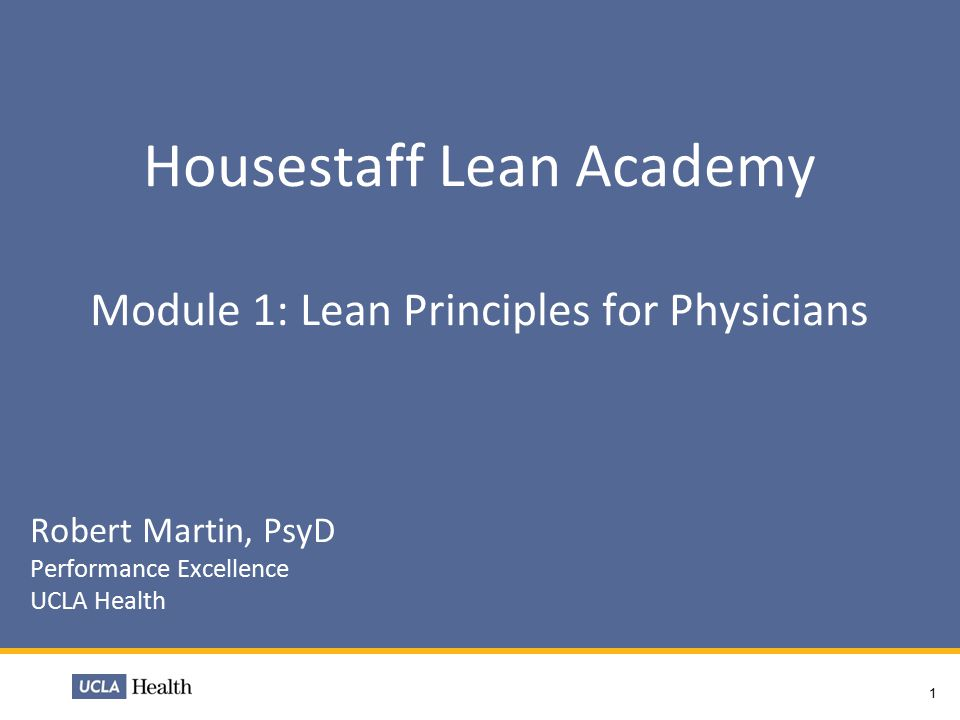 Housestaff Lean Academy Module 1: Lean Principles for Physicians