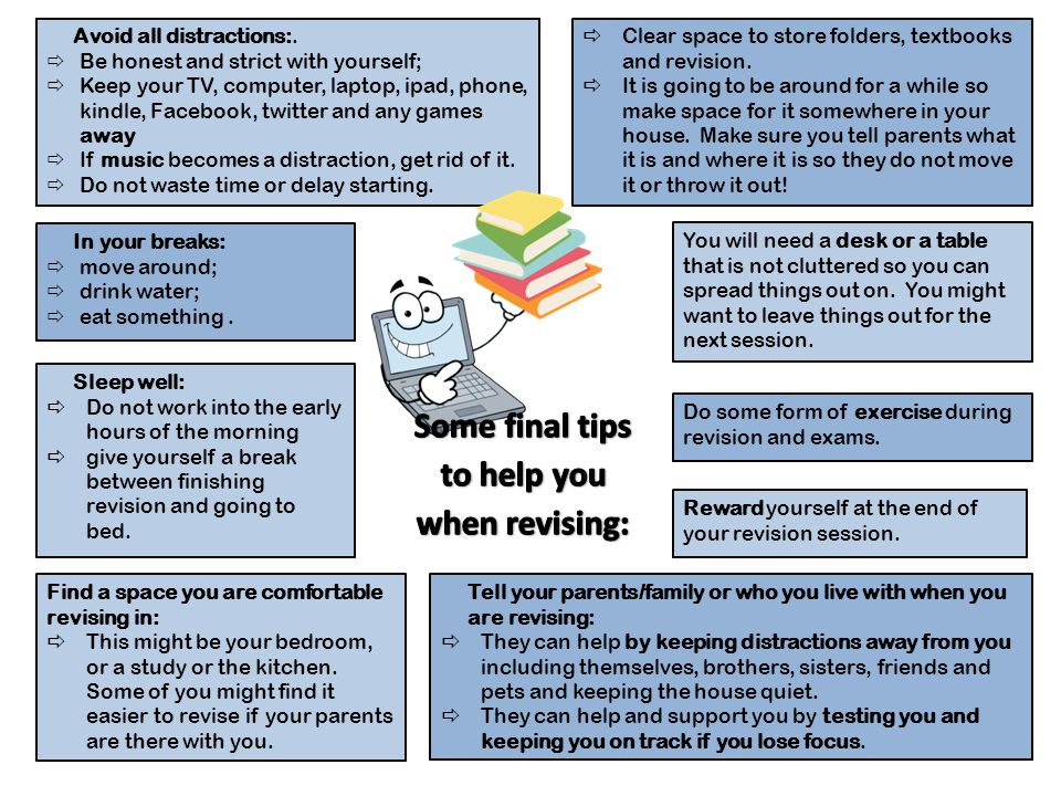 Some final tips to help you when revising: