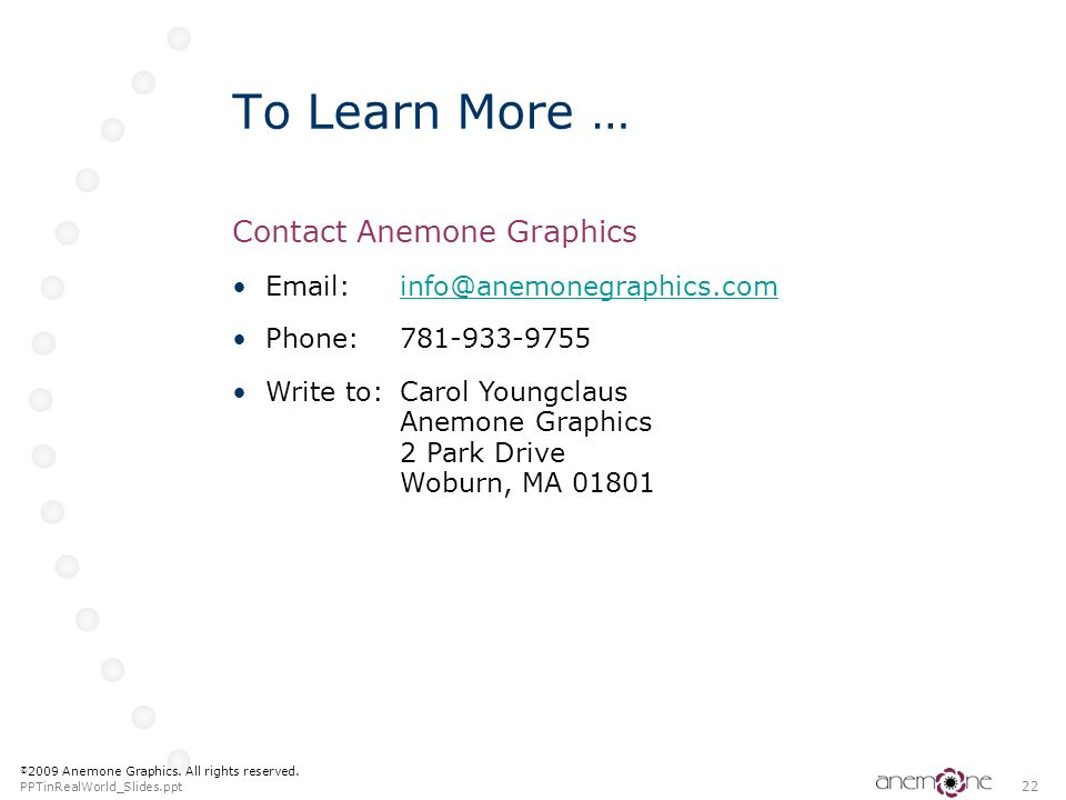 To Learn More … Contact Anemone Graphics